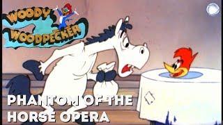 Woody Woodpecker in Phantom of the Horse Opera | A Walter Lantz Production