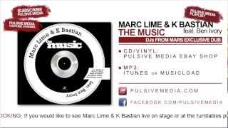 Marc Lime & K Bastian feat. Ben Ivory - The Music (DJs from Mars Dub Mix)