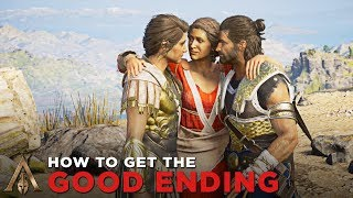HOW TO GET THE GOOD ENDING (Best Ending for Alexios & Kassandra) - Assassin
