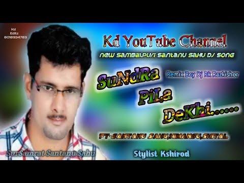 Xxx Mp4 Santanu Sahu New Sambalpuri Dj Song Sundra Pila Dekhi Topory Mix Dj Remix Boy Dj Rk Dj Razkishor 3gp Sex