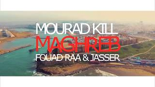 MOURAD KILL, FOUAD RAA & JASSER - MAGHREB (prod. by Pepperbeatz) [Official Video]