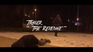 """Trailer """"The Revenge"""" @ 2017"""