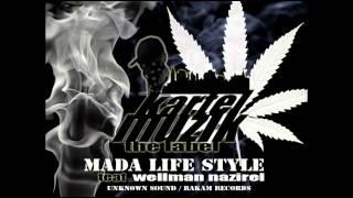 MADA LIFE STYLE feat WELLMAN NAZIREL
