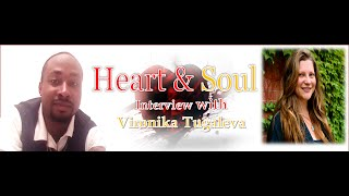 Heart and Soul Radio Interview Vironika Tugaleva