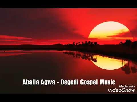 Aballa Agwa - Degedi Gospel Music