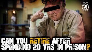 Can you RETIRE after spending 20 years in Prison? - Prison Talk 15.24