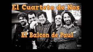 El Cuarteto de Nos- El Balcon de Paul (Letra)
