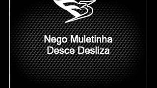 Mc Nego Muletinha - Desce Desliza [DJ XODOZIN E DIONES DJ]