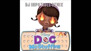 DOC MCSTUFFIN IMPOZIBLE REMIX