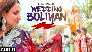 Wedding Boliyan: Biba Singh (Full Audio Song) Jeeti Productons | Latest Punjabi Songs 2018