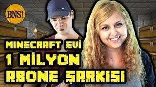 MINECRAFT EVİ - 1 MİLYON ABONE ŞARKISI - Bak Ne Söylicem!