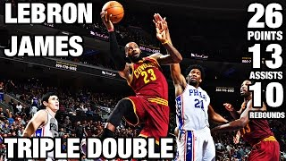 LeBron James 26/13/10 Triple Double vs 76ers   11.27.16