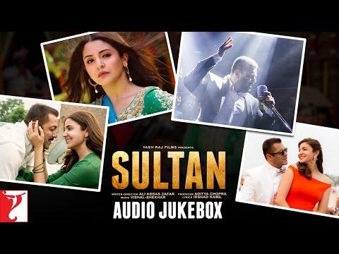 SULTAN Audio Jukebox   Full Songs   Salman Khan   Anushka Sharma   Vishal and Shekhar