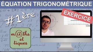 EXERCICE : Résoudre une équation trigonométrique - Première