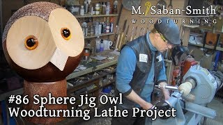 #86 Owl! Sphere Jig Woodturning Project