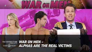 War on Men - Alphas Are the Real Victims - The Opposition w/ Jordan Klepper