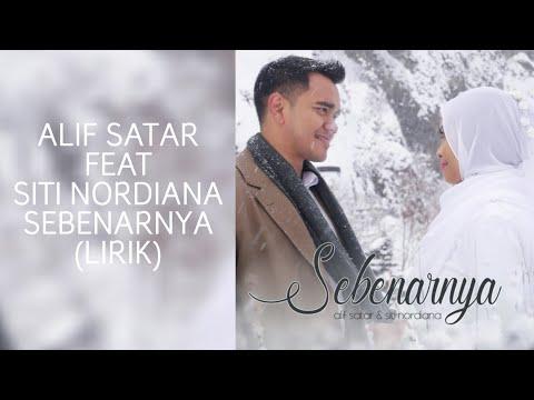 Download ALIF SATAR FEAT SITI NORDIANA - SEBENARNYA (LIRIK) free