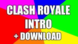 CLASH ROYALE INTRO + DOWNLOAD