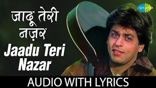Jaadu Teri Nazar with lyrics | जादू तेरी नज़र के बोल | Udit Narayan