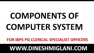 COMPONENTS OF COMPUTERS FOR IBPS PO CLERICAL SO for COMPUTER AWARENESS