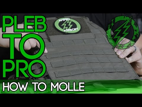 Pleb to Pro - How to MOLLE