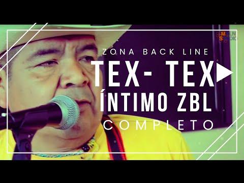 #ÍntimoZBL- Los Tex Tex - (En Vivo) - COMPLETO