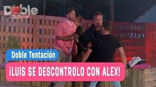 Doble Tentación - ¡Luis se descontrolo con Alex! / Capitulo 74