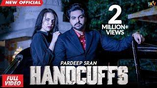 HANDCUFFS (Full Video)   PARDEEP SRAN   The Kidd   Shera Dhaliwal   Latest Punjabi Songs 2019