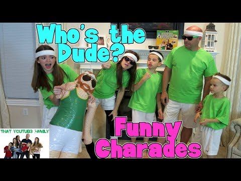 WHO'S THE DUDE?  SUPER FUNNY CHARADES / That YouTub3 Family
