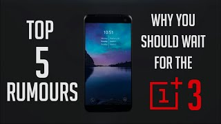 Top 5 Reasons to buy the Oneplus 3