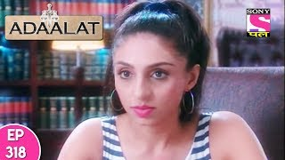 Adaalat - अदालत - Episode 318 - 6th August, 2017