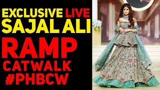 Exclusive Live Sajal Ali | Ramp catwalk | HUM Bridal Couture Week | BCW 2017 | #PHBCW