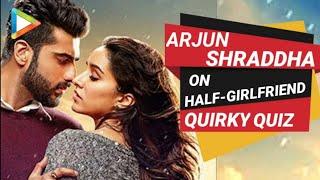 Arjun Kapoor | Shraddha Kapoor | Half Girlfriend | Full Interview | Varun Dhawan | Quiz
