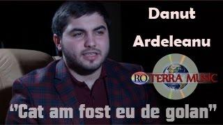 Danut Ardeleanu - Cat am fost eu de golan (Official video)