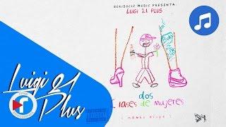 01. Dos Clases de Mujeres - Luigi 21 Plus | Back To Basics [Audio]