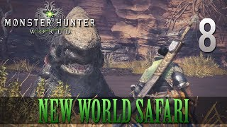 [8] New World Safari (Let's Play Monster Hunter: World [PS4 Pro] w/ GaLm)