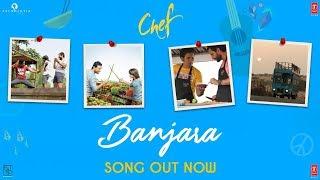 "Chef: ""Banjara Video Song"" | Saif Ali Khan | Vishal Dadlani | Raghu Dixit"
