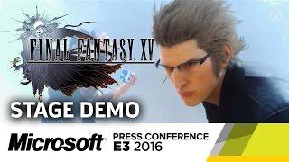 Final Fantasy XV Boss Fight Stage Demo - E3 2016 Microsoft Press Conference