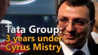 Tata Group: Three years under Cyrus Mistry