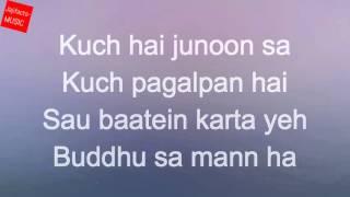 Buddhu Sa Mann-Full song with Lyrics-Kapoor & Sons-Sidharth-Alia-Fawad