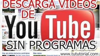Descargar videos de Youtobe Sin Programas[100%] Gratis 2013-2014