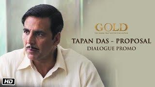 Tapan Das - Proposal Dialogue Promo | Gold | Akshay Kumar | 15th August