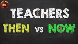Teachers Then vs Now | Madras Meter