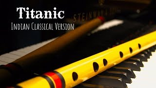 Titanic-Theme Song-Indian Classical Version- by Yash Warrier ft. Hrishikesh Majumdar