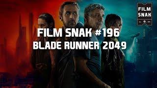 Film Snak #196: Blade Runner 2049