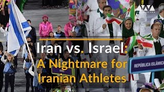 Iran vs. Israel: A Nightmare for Iranian Athletes