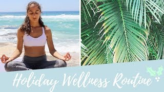 MY WELLNESS ROUTINE FOR THE HOLIDAYS