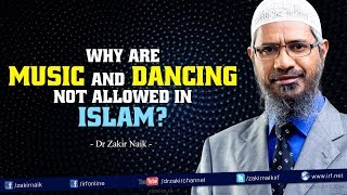 Why are Music and Dancing not allowed in Islam? by Dr Zakir Naik