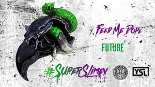 Future - Feed Me Dope [Official Audio]