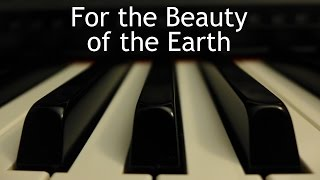 For the Beauty of the Earth - piano instrumental hymn with lyrics
